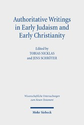 Authoritative Writings in Early Judaism and Early Christianity Their Origin, Collection, and Meaning