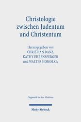 Christologie zwischen Judentum und Christentum Jesus, der Jude aus Galiläa, und der christliche Erlöser
