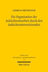 Die Organisation der Aufsichtsratsarbeit durch den Aufsichtsratsvorsitzenden