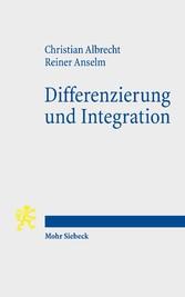 Differenzierung und Integration Fallstudien zu Präsenzen und Praktiken eines Öffentlichen Protestantismus