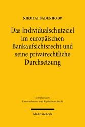 Europäische Bankenregulierung und private Haftung Die Durchsetzung von System- und Individualschutz mit Mitteln des Privatrechts