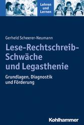 Lese-Rechtschreib-Schwäche und Legasthenie Grundlagen, Diagnostik und Förderung