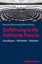 Einführung in die Politische Theorie Grundlagen - Methoden - Debatten