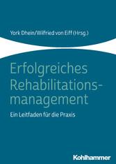 Erfolgreiches Rehabilitationsmanagement Ein Leitfaden für die Praxis
