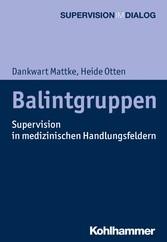 Balintgruppen Supervision in medizinischen Handlungsfeldern