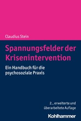 Spannungsfelder der Krisenintervention Ein Handbuch für die psychosoziale Praxis