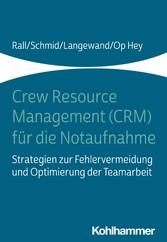 Crew Resource Management (CRM) für die Notaufnahme Strategien zur Fehlervermeidung und Optimierung der Teamarbeit