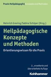 Heilpädagogische Konzepte und Methoden Orientierungswissen für die Praxis