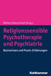 Religionssensible Psychotherapie und Psychiatrie Basiswissen und Praxis-Erfahrungen