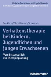 Verhaltenstherapie bei Kindern, Jugendlichen und jungen Erwachsenen Vom Erstgespräch zur Therapieplanung