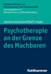 Psychotherapie an der Grenze des Machbaren