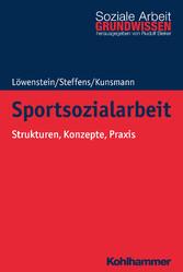 Sportsozialarbeit Strukturen, Konzepte, Praxis