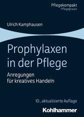 Prophylaxen in der Pflege Anregungen für kreatives Handeln