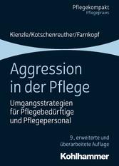 Aggression in der Pflege Umgangsstrategien für Pflegebedürftige und Pflegepersonal