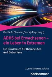 ADHS bei Erwachsenen - ein Leben in Extremen Ein Praxisbuch für Therapeuten und Betroffene