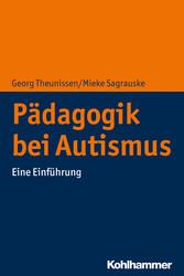 Pädagogik bei Autismus Eine Einführung