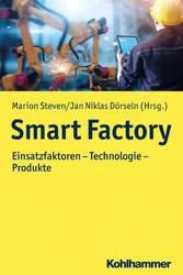 Smart Factory Einsatzfaktoren - Technologie - Produkte