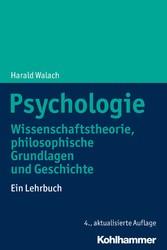 Psychologie Wissenschaftstheorie, philosophische Grundlagen und Geschichte. Ein Lehrbuch