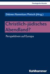 Christlich-jüdisches Abendland? Perspektiven auf Europa