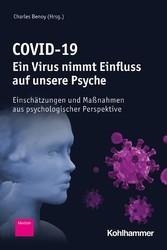COVID-19 - Ein Virus nimmt Einfluss auf unsere Psyche Einschätzungen und Maßnahmen aus psychologischer Perspektive