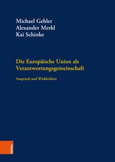 Die Europäische Union als Verantwortungsgemeinschaft Anspruch und Wirklichkeit
