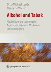 Alkohol und Tabak Medizinische und Soziologische Aspekte von Gebrauch, Missbrauch und Abhängigkeit