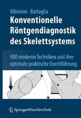 Konventionelle Röntgendiagnostik des Skelettsystems 900 moderne Techniken und ihre optimale praktische Durchführung