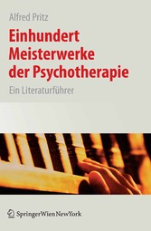 Einhundert Meisterwerke der Psychotherapie Ein Literaturführer