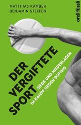 Der vergiftete Sport Siege und Niederlagen im Kampf gegen Doping