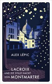 Lacroix und die stille Nacht von Montmartre Sein dritter Fall