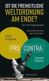 Ist die freiheitliche Weltordnung am Ende? Ein Streitgespräch Niall Ferguson vs. Fareed Zakaria