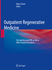 Outpatient Regenerative Medicine Fat Injection and PRP as Minor Office-based Procedures