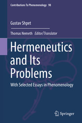 Hermeneutics and Its Problems With Selected Essays in Phenomenology