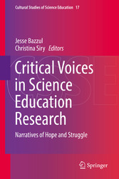 Critical Voices in Science Education Research Narratives of Hope and Struggle