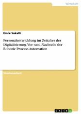 Personalentwicklung im Zeitalter der Digitalisierung. Vor- und Nachteile der Robotic Process Automation