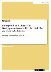 Bilanzpolitik im Rahmen von Wertpapieremissionen. Ein Überblick über die empirische Literatur Earnings Management in an IPO
