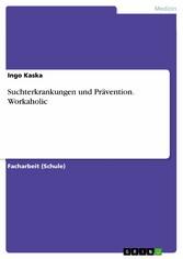 Suchterkrankungen und Prävention. Workaholic