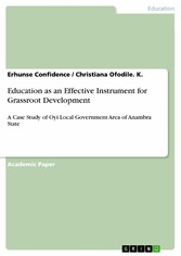 Education as an Effective Instrument for Grassroot Development A Case Study of Oyi Local Government Area of Anambra State