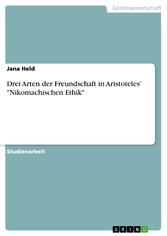 Drei Arten der Freundschaft in Aristoteles' 'Nikomachischen Ethik'