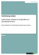 Land tenure reform in South Africa. A decolonial review Decolonisation of South African land tenure systems
