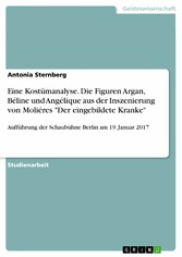 Eine  Kostümanalyse. Die Figuren Argan, Béline und Angélique aus der Inszenierung von Moliéres 'Der eingebildete Kranke' Aufführung der Schaubühne Berlin am 19. Januar 2017