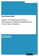 Impact of Confectionary Products Advertising on Children Buying Behavior. A Case Study of Karachi