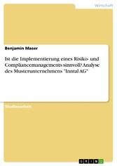 Ist die Implementierung eines Risiko- und Compliancemanagements sinnvoll ? Analyse des  Musterunternehmens 'Inntal AG'