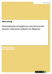 Determinants of employee retention in the private education industry in Malaysia