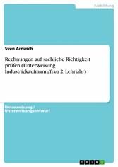 Rechnungen auf sachliche Richtigkeit prüfen (Unterweisung Industriekaufmann/frau 2. Lehrjahr)