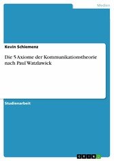 Die 5 Axiome der Kommunikationstheorie nach Paul Watzlawick
