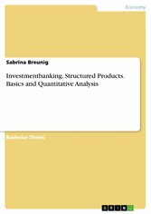 Investmentbanking. Structured Products. Basics and Quantitative Analysis