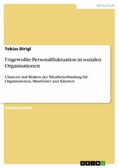 Ungewollte Personalfluktuation in sozialen Organisationen Chancen und Risiken der Mitarbeiterbindung für Organisationen, Mitarbeiter und Klienten