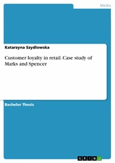 Customer loyalty in retail. Case study of Marks and Spencer