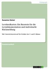 Lernlandkarten. Ein Baustein für die Lerndokumentation und individuelle Rückmeldung Mit Unterrichtsentwurf für Schüler der 1. und 6. Klasse